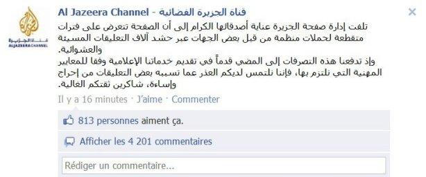 « L'administration de la page facebook de la chaine Aljazeera informe ses généreux amis que la page subit des attaques …… en publiant des milliers de commentaires aléatoires, vulgaires et hostiles…… »